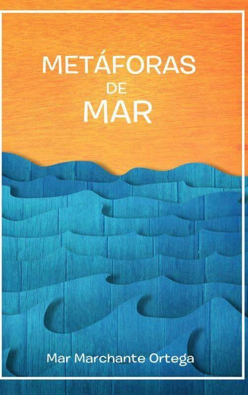 Metáforas de Mar Marchante Ortega